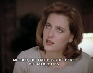 "Headshot of Dana Scully from The X-Files, with caption ""MULDER, THE TRUTH IS OUT THERE, BUT SO ARE LIES."""