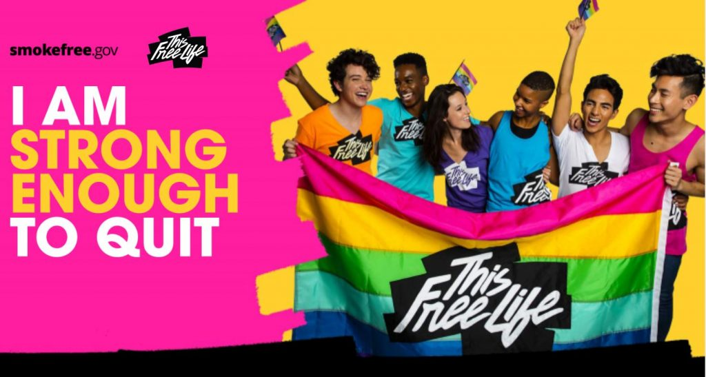 "Banner image from smokefree.gov site targeting LGBTQ+ groups, youth holding rainbow flag, reads ""Strong enough to quit"" and ""This Free Life"""