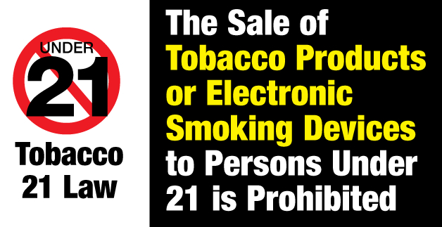 "Tobacco 21 law retail sign, says ""The sale of tobacco products or electronic smoking devices to persons under 21 is prohibited."