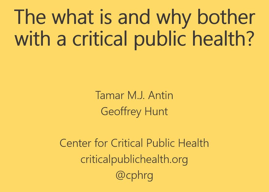 "Yellow and black title slide from conference presentation, ""Why is and why bother with a critical public health?"""
