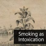"Drawing of tobacco plant with superimposed text that says ""Smoking as intoxication"""